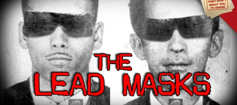 Mystery of the men in lead masks